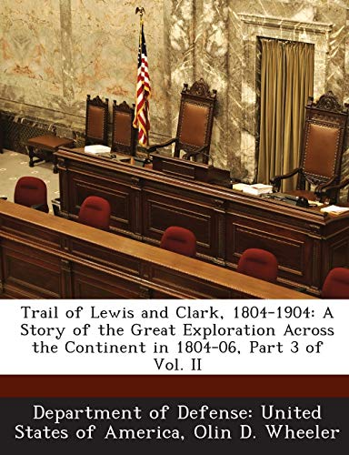 Trail of Lewis and Clark, 1804-1904: A: Olin D Wheeler