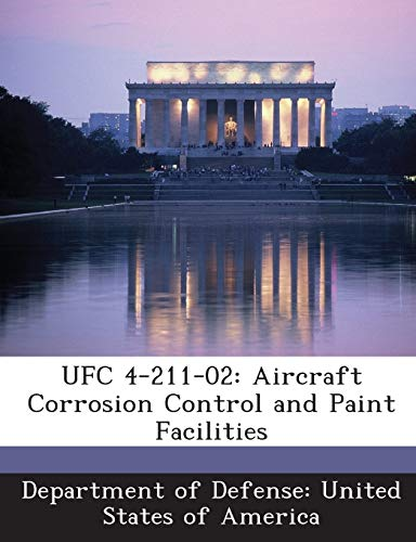 9781288757640: UFC 4-211-02: Aircraft Corrosion Control and Paint Facilities