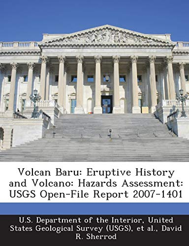 9781288758203: Volcan Baru: Eruptive History and Volcano: Hazards Assessment: USGS Open-File Report 2007-1401