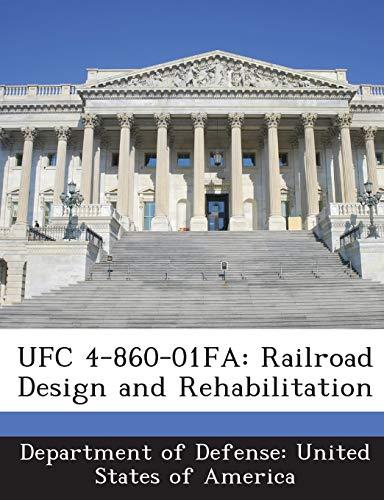 9781288759477: UFC 4-860-01FA: Railroad Design and Rehabilitation