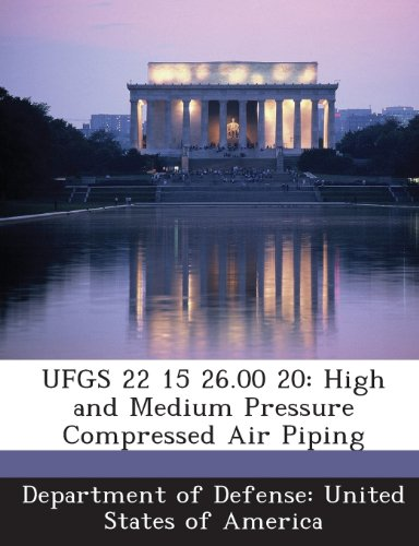 9781288760800: UFGS 22 15 26.00 20: High and Medium Pressure Compressed Air Piping