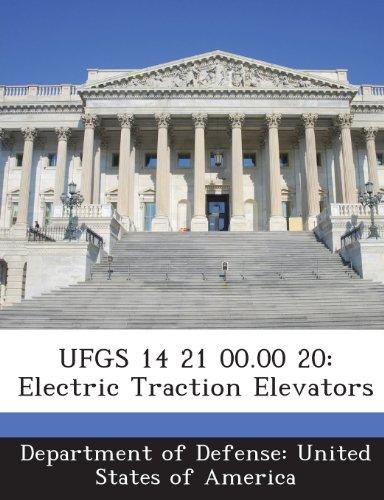 9781288760930: UFGS 14 21 00.00 20: Electric Traction Elevators