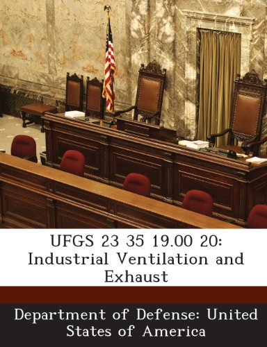 9781288762347: UFGS 23 35 19.00 20: Industrial Ventilation and Exhaust
