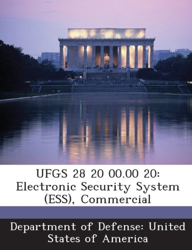 9781288765652: UFGS 28 20 00.00 20: Electronic Security System (ESS), Commercial