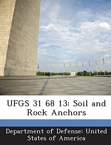 9781288766161: UFGS 31 68 13: Soil and Rock Anchors
