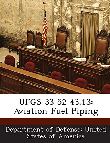 9781288768806: UFGS 33 52 43.13: Aviation Fuel Piping