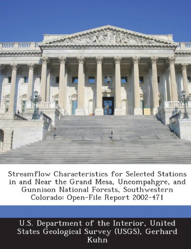 9781288786145: Streamflow Characteristics for Selected Stations in and Near the Grand Mesa, Uncompahgre, and Gunnison National Forests, Southwestern Colorado: Open-File Report 2002-471