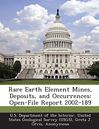 9781288789641: Rare Earth Element Mines, Deposits, and Occurrences: Open-File Report 2002-189