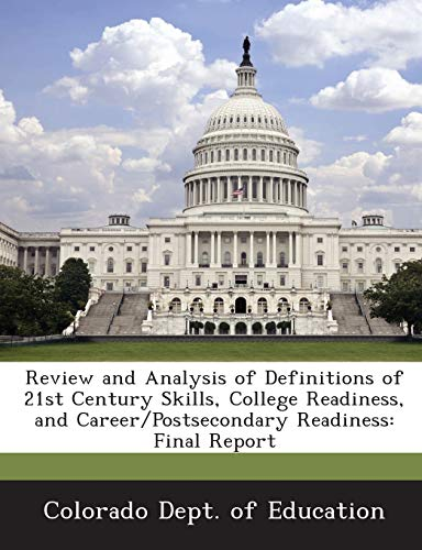 9781288802241: Review and Analysis of Definitions of 21st Century Skills, College Readiness, and Career/Postsecondary Readiness: Final Report