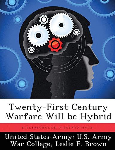 Twenty-First Century Warfare Will be Hybrid: Leslie F. Brown