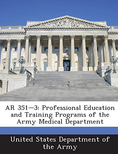 9781288884179: AR 351-3: Professional Education and Training Programs of the Army Medical Department