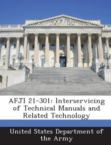 9781288889860: AFJI 21-301: Interservicing of Technical Manuals and Related Technology