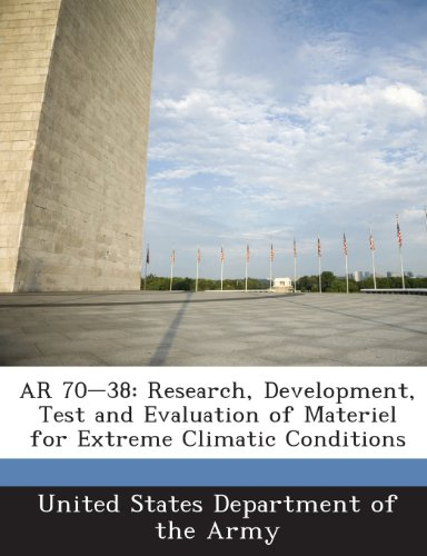 9781288891610: AR 70-38: Research, Development, Test and Evaluation of Materiel for Extreme Climatic Conditions
