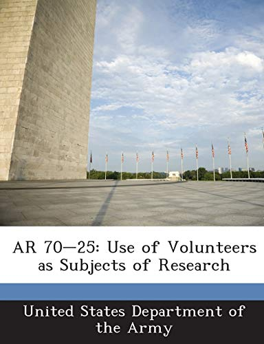 9781288891634: AR 70-25: Use of Volunteers as Subjects of Research