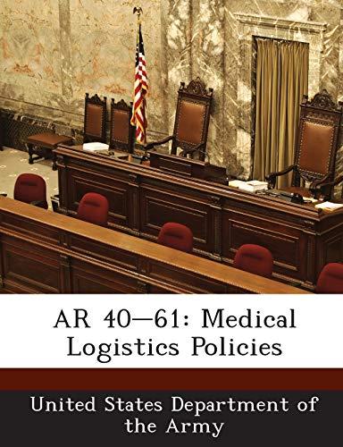 9781288891887: AR 40-61: Medical Logistics Policies