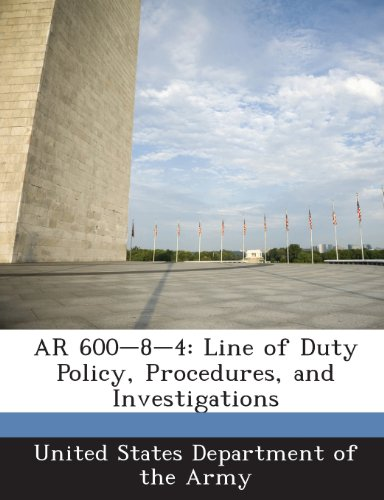 9781288893713: AR 600-8-4: Line of Duty Policy, Procedures, and Investigations
