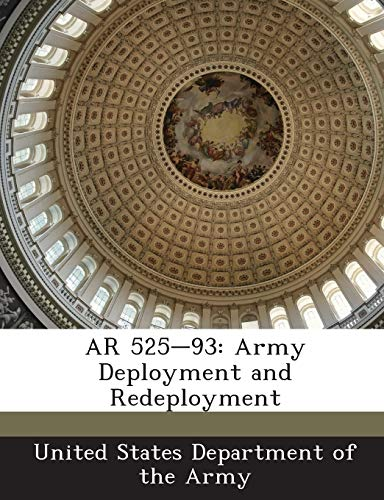 9781288893751: AR 525-93: Army Deployment and Redeployment
