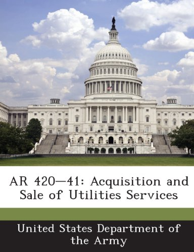 9781288893829: AR 420-41: Acquisition and Sale of Utilities Services