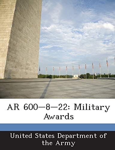 9781288894055: AR 600-8-22: Military Awards