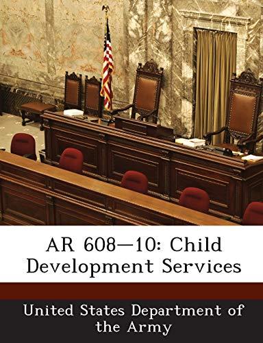 9781288894789: AR 608-10: Child Development Services