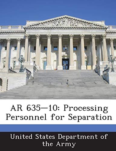 9781288894963: AR 635-10: Processing Personnel for Separation