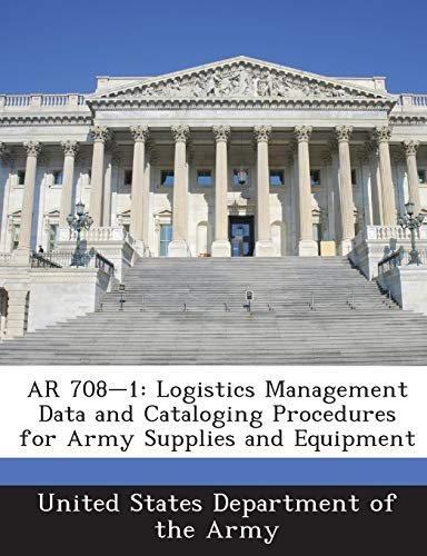 9781288895373: AR 708-1: Logistics Management Data and Cataloging Procedures for Army Supplies and Equipment
