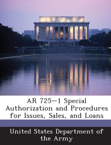 9781288895519: AR 725-1 Special Authorization and Procedures for Issues, Sales, and Loans