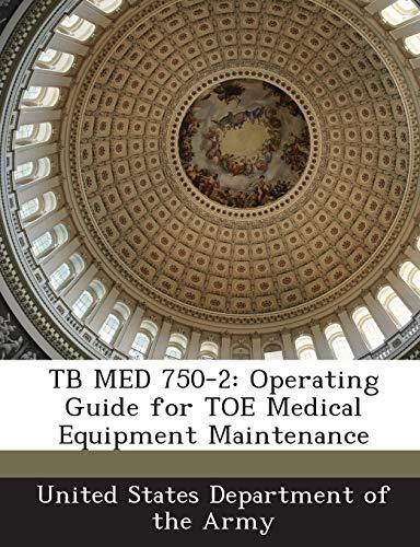 9781288897032: TB MED 750-2: Operating Guide for TOE Medical Equipment Maintenance
