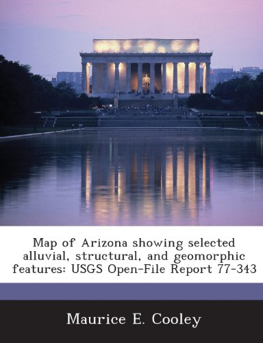 9781288900404: Map of Arizona showing selected alluvial, structural, and geomorphic features: USGS Open-File Report 77-343