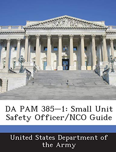 9781288900978: DA PAM 385-1: Small Unit Safety Officer/NCO Guide