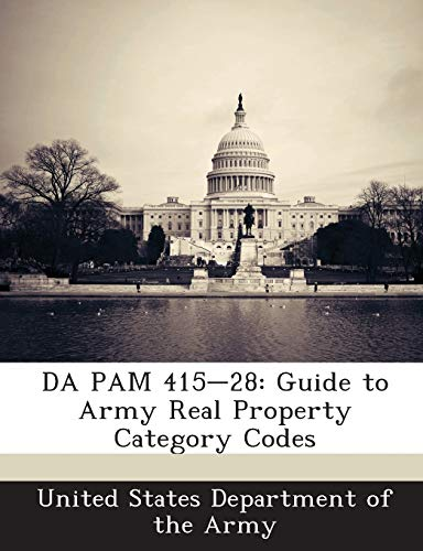 9781288901142: DA PAM 415-28: Guide to Army Real Property Category Codes