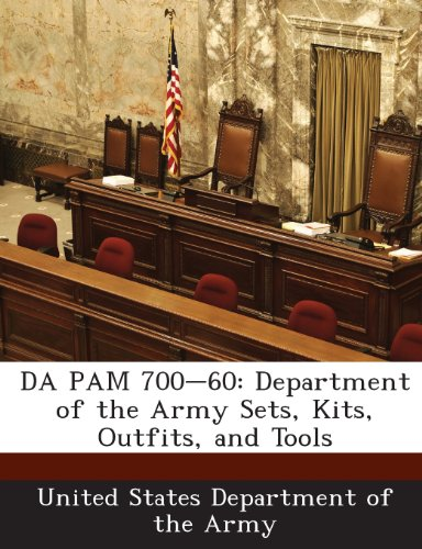 9781288901418: DA PAM 700-60: Department of the Army Sets, Kits, Outfits, and Tools