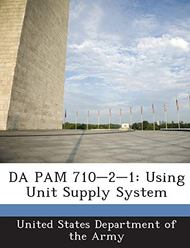 9781288901456: DA PAM 710-2-1: Using Unit Supply System