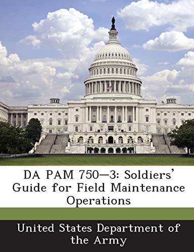 9781288901548: DA PAM 750-3: Soldiers' Guide for Field Maintenance Operations