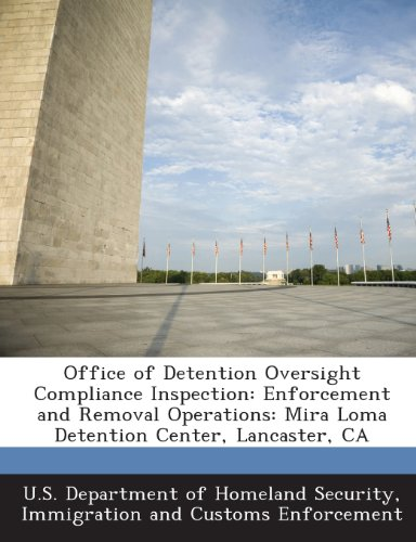 9781288910793: Office of Detention Oversight Compliance Inspection: Enforcement and Removal Operations: Mira Loma Detention Center, Lancaster, CA