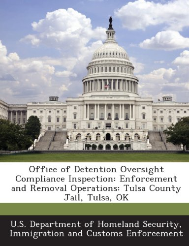 9781288912018: Office of Detention Oversight Compliance Inspection: Enforcement and Removal Operations: Tulsa County Jail, Tulsa, OK