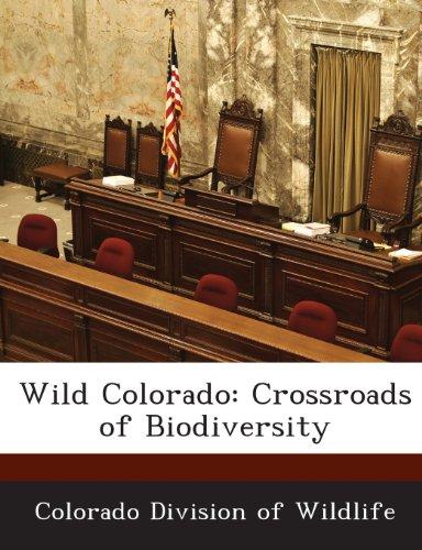 9781288918560: Wild Colorado: Crossroads of Biodiversity