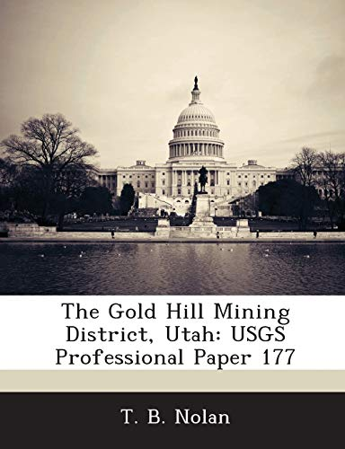 9781288951147: The Gold Hill Mining District, Utah: USGS Professional Paper 177