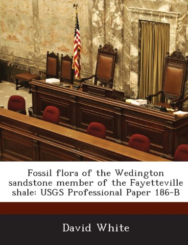 9781288951499: Fossil Flora of the Wedington Sandstone Member of the Fayetteville Shale: Usgs Professional Paper 186-B
