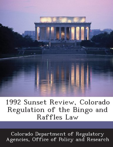 9781288953981: 1992 Sunset Review, Colorado Regulation of the Bingo and Raffles Law