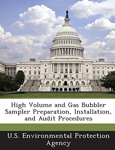 9781288961375: High Volume and Gas Bubbler Sampler Preparation, Installation, and Audit Procedures