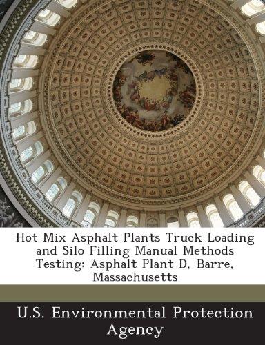 9781288965175: Hot Mix Asphalt Plants Truck Loading and Silo Filling Manual Methods Testing: Asphalt Plant D, Barre, Massachusetts