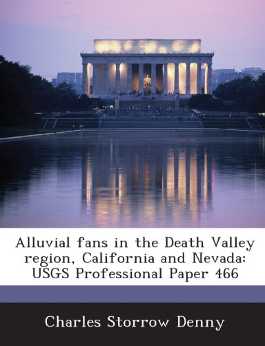 9781288971565: Alluvial Fans in the Death Valley Region, California and Nevada: Usgs Professional Paper 466