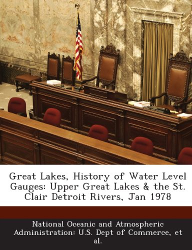 9781288995776: Great Lakes, History of Water Level Gauges: Upper Great Lakes & the St. Clair Detroit Rivers, Jan 1978