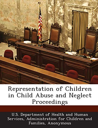 9781288999248: Representation of Children in Child Abuse and Neglect Proceedings