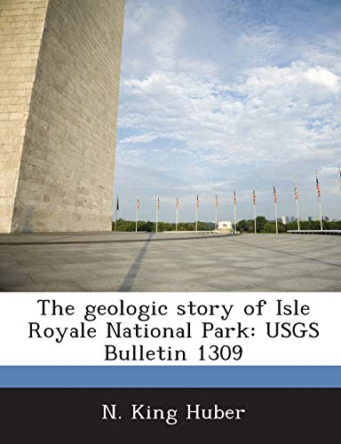 9781289019389: The Geologic Story of Isle Royale National Park: Usgs Bulletin 1309