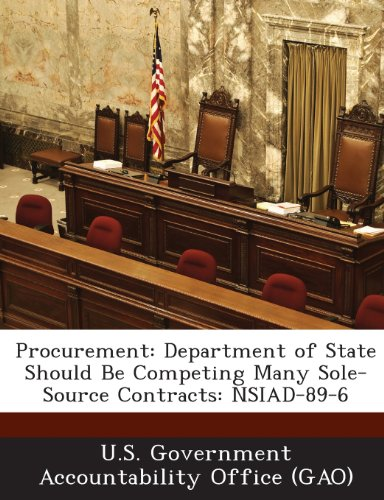 9781289028589: Procurement: Department of State Should Be Competing Many Sole-Source Contracts: Nsiad-89-6