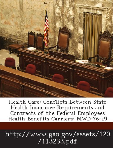 9781289040239: Health Care: Conflicts Between State Health Insurance Requirements and Contracts of the Federal Employees Health Benefits Carriers: