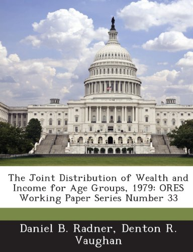 9781289075682: The Joint Distribution of Wealth and Income for Age Groups, 1979: Ores Working Paper Series Number 33