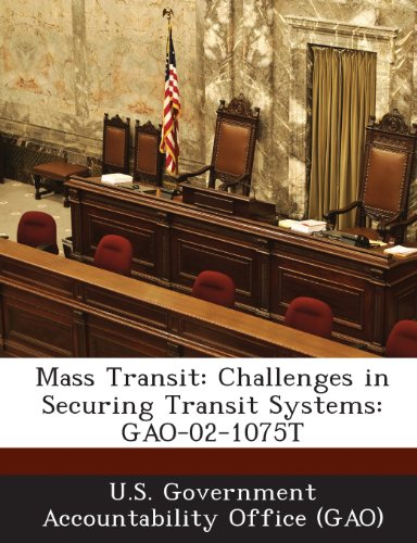 9781289081102: Mass Transit: Challenges in Securing Transit Systems: Gao-02-1075t